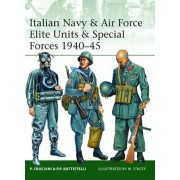 Italian Navy and Air Force Elite Units and Special Forces, 1940-45 by Piero Crociani