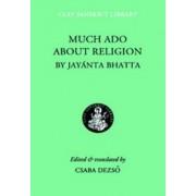Much Ado about Religion by Jayanta Bhatta
