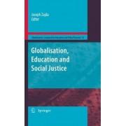 Globalization, Education and Social Justice by Joseph Zajda