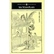 Six Yuan Plays by Liu Jung-En