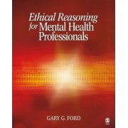 Ethical Reasoning for Mental Health Professionals by Gary George Ford