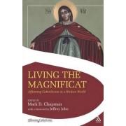 Living the Magnificat by Mark D. Chapman
