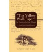 The Yellow Wall-Paper by Charlotte Perkins Gilman by Charlotte Perkins Gilman