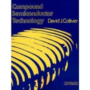 Compound Semiconductor Technology by David J. Colliver