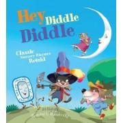 Hey Diddle Diddle: Classic Nursery Rhymes Retold by Joe Rhatigan