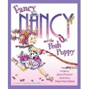 Fancy Nancy and the Posh Puppy by Jane O'Connor