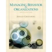 Managing Behavior in Organizations by Jerald Greenberg