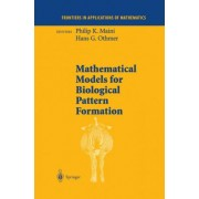 Mathematical Models for Biological Pattern Formation by Philip K. Maini