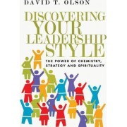 Discovering Your Leadership Style by David T Olson