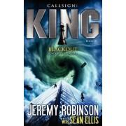 Callsign King - Book 3 - Blackout (a Jack Sigler - Chess Team Novella) by Jeremy Robinson