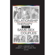 Relationship Therapy with Same-Sex Couples by Jerry J. Bigner