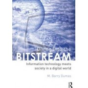 Diving Into the Bitstream by Barry M. Dumas