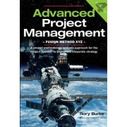 Advanced Project Management - Fusion Method XYZ by Rory Burke