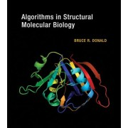 Algorithms in Structural Molecular Biology by Bruce R. Donald