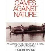 Games against Nature by Robert W. Harms