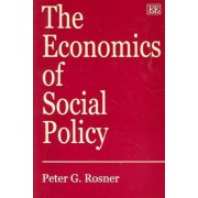 The Economics of Social Policy by Peter G. Rosner
