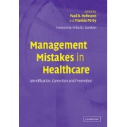 Management Mistakes in Healthcare by Paul B. Hofmann