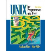 UNIX for Programmers and Users by King Ables