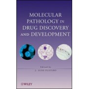 Molecular Pathology in Drug Discovery and Development by J. Suso Platero