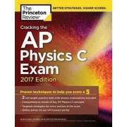 Cracking the AP Physics C Exam: 2017 Edition by Princeton Review