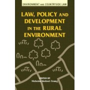 Law, Policy and Development in the Rural Environment by Nicholas Herbert-Young