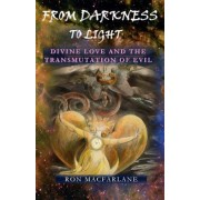 From Darkness to Light: Divine Love and the Transmutation of Evil