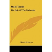Steel Trails by Martin D Stevers