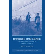 Immigrants at the Margins by Kitty Calavita