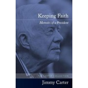 Keeping Faith: Memoirs of a President by Jimmy Carter