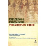 Exploring and Proclaiming the Apostles' Creed by Roger Van Harn