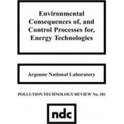 Environmental Consequences of, and Control Processes for, Energy Technologies by Argonne National Laboratory