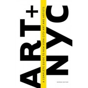 Art + NYC: A Complete Guide to New York City Art and Artists by Museyon
