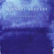 Michaela Brecker - Pilgrimage (0602517263512) (1 CD)