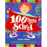100 Days of School by Trudy Harris