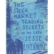 The Stock Market Trading Secrets of the Late Jesse Livermore by C M Flumiani