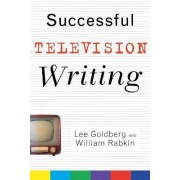Successful Television Writing by Lee Goldberg