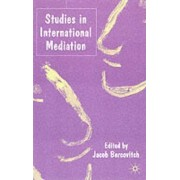Studies in International Mediation by Jacob Bercovitch