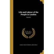 Life and Labour of the People in London; Volume 3 by Charles 1840-1916 Booth
