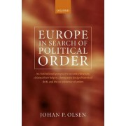 Europe in Search of Political Order by Johan P. Olsen