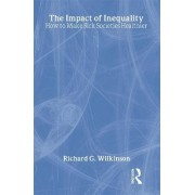 The Impact of Inequality by Richard G. Wilkinson