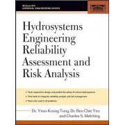 Hydrosystems Engineering Reliability Assessment and Risk Analysis by Yeou-Koung Tung