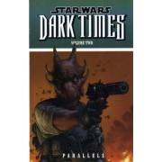 Star Wars - Dark Times: Parallels v. 2 by Mick Harrison