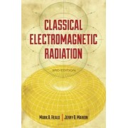 Classical Electromagnetic Radiation by Mark A. Heald