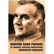 Dumitru Radu Popescu in labirintul mitologiei contemporane - Constantin Cublesan