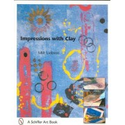 Impressions with Clay by Milt Liebson