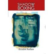 Shadow Boxing by Kristen Iversen