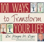 101 Ways to Transform Your Life by Dr. Wayne W. Dyer