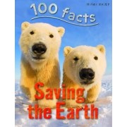 100 Facts Saving the Earth by Anna Claybourne