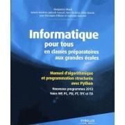 Informatique Pour Tous En Classes Préparatoires Aux Grandes Écoles - Manuel D'algorithmique Et Programmation Structurée Avec Python