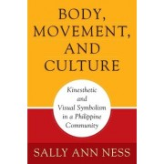 Body, Movement, and Culture by Sally Ann Ness